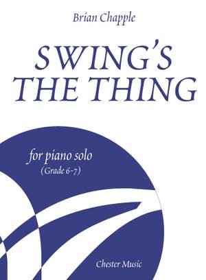 Brian Chapple: Swing's The Thing for Piano Solo (Grade 6-7)