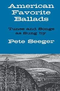 Pete Seeger: American Favorite Ballads