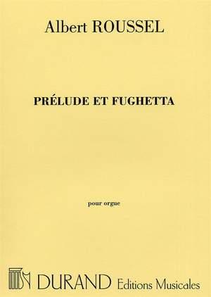 Albert Roussel: Prelude Et Fughetta Op 41 Orgue