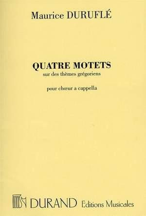 Maurice Duruflé: Quatre Motets Sur Des Themes Gregoriens Op. 10