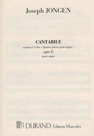 Joseph Jongen: 4 Pieces Op 37 N 1 Cantabile Orgue