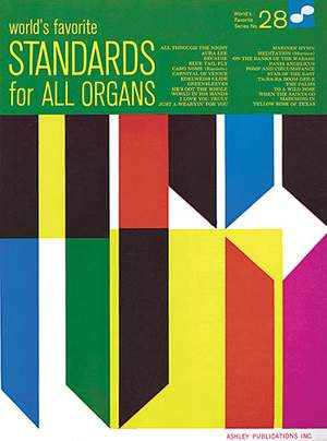 Standards For All Organs: (World's Favorite Series No. 28)