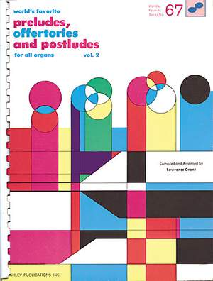 Preludes, Offertories And Postludes For All Organs Vol. 2: (World's Favorite Series No. 67)