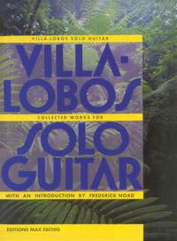 Heitor Villa-Lobos: Collected Works for Solo Guitar