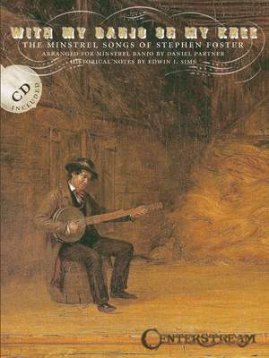 Stephen Foster: Steven Foster: With my Banjo on my knee