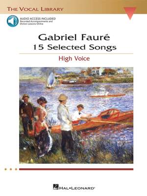 Gabriel Fauré: 15 Selected Songs - High Voice