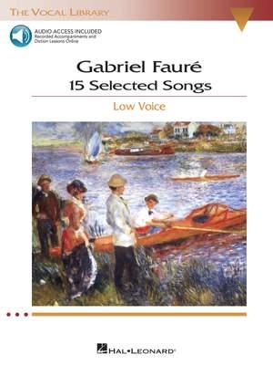 Gabriel Fauré: 15 Selected Songs - Low Voice
