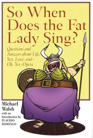 Michael Walsh: So When Does The Fat Lady Sing?