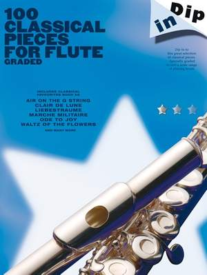 Dip In 100 Classical Pieces For Flute
