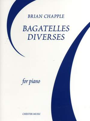 Brian Chapple: Bagatelles Diverses For Piano