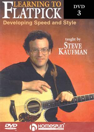 Steve Kaufman: Learning To Flatpick - Developing Speed and Style