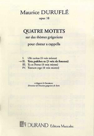 Maurice Duruflé: Quatre Motets: Tota Pulchra Es Op.10 N 2