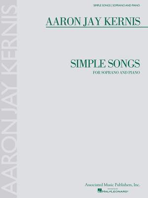 Aaron Jay Kernis: Simple Songs For Soprano and Piano
