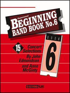 Anne McGinty_John Edmondson: Beginning Band Book #6 For Alto Saxophone