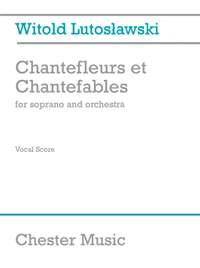 Witold Lutoslawski: Chantefleurs Et Chantefables (Soprano/Piano)