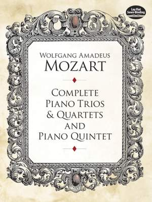Wolfgang Amadeus Mozart: Complete Piano Trios And Quartets