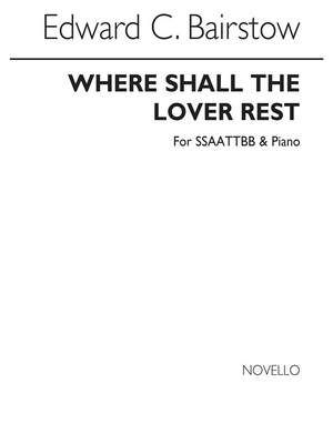 Edward C. Bairstow: Where Shall The Lover Rest?