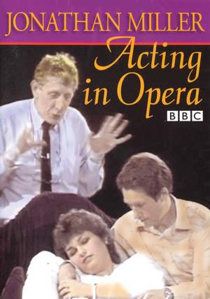 The BBC Acting Series: Jonathan Miller - Acting In Opera