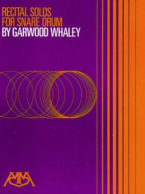 Garwood Whaley: Recital Solos for Snare Drum