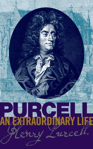Bruce Wood: Purcell: an Extraordinary life