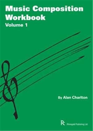 Alan Charlton: Alan Charlton: Music Composition Workbook 1