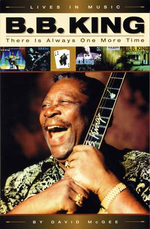 David  McGee: B.B. King: There Is Always One More Time