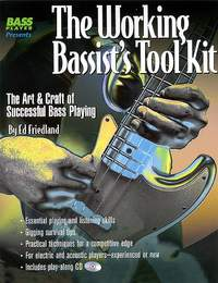 Ed Friedland: The Working Bassist's Tool Kit - The Art And Craft Of Successful Bass Playing