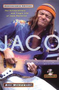 Extraordinary and Tragic Life of Jaco Pastorius