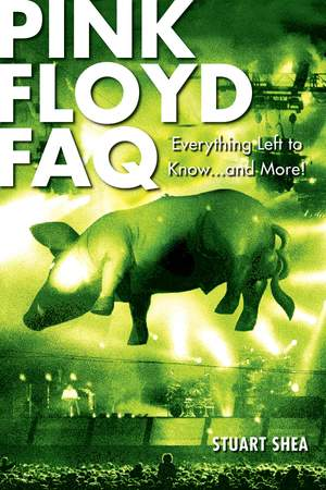 Pink Floyd FAQ-Everything Left To Know.. And More!