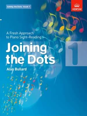 Bullard, Alan: Joining the Dots, Book 1 (Piano)