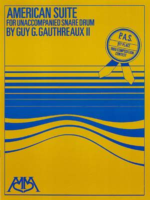 Guy Gauthreaux: American Suite for Unaccompanied Snare Drum