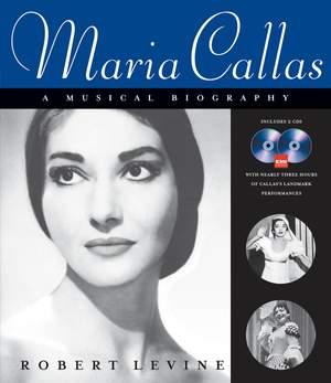 Maria Callas - A Musical Biography