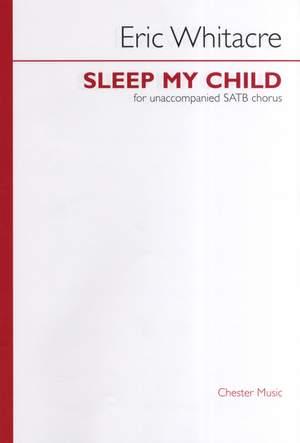 Eric Whitacre: Sleep My Child