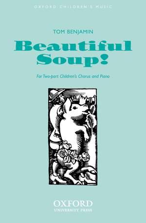Benjamin: Beautiful soup!