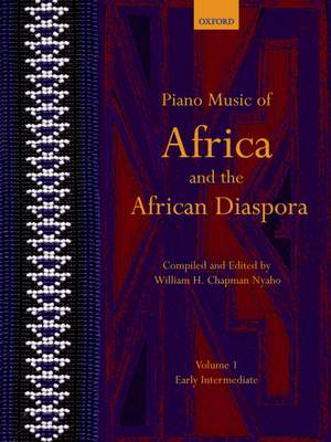 Nyaho, William H. Chapman: Piano Music of Africa and the African Diaspora Volume 1