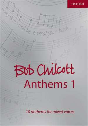 Chilcott, Bob: Bob Chilcott Anthems 1