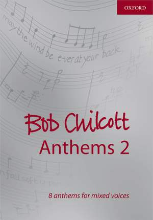 Chilcott, Bob: Bob Chilcott Anthems 2