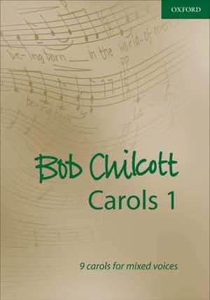 Chilcott, Bob: Bob Chilcott Carols 1