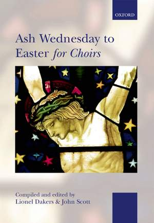 Dakers, Lionel: Ash Wednesday to Easter for Choirs
