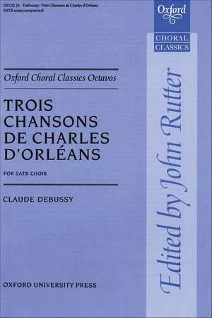 Debussy: Trois Chansons de Charles d'Orl'eans