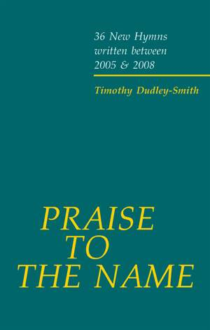 Dudley-Smith: Praise to the Name