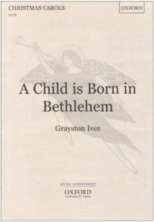 Ives: A Child is born in Bethlehem