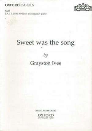 Ives: Sweet was the song
