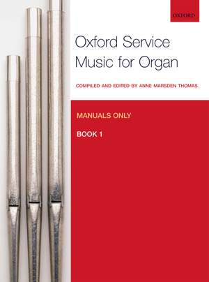 Marsden Thomas: Oxford Service Music for Organ: Manuals only, Book 1