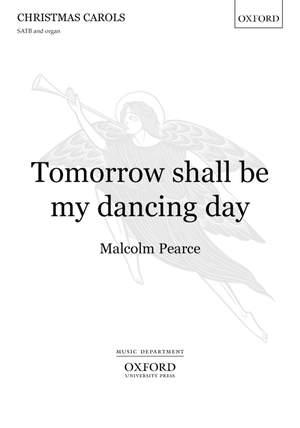 Pearce: Tomorrow shall be my dancing day