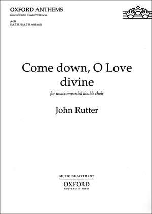 Rutter: Come down, O Love divine