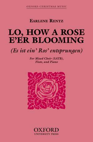 Rentz: Lo, how a Rose e'er blooming