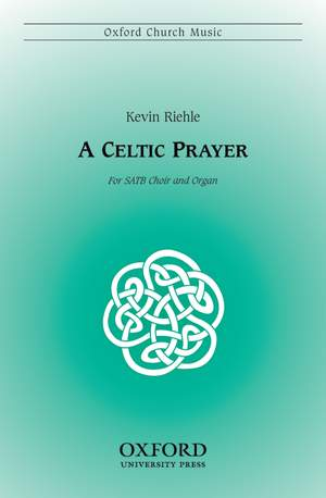 Riehle: A Celtic Prayer