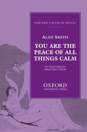 Smith: You are the peace of all things calm