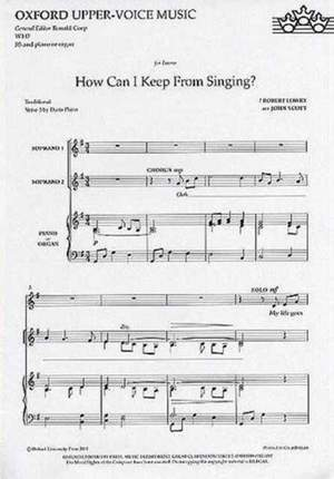 Scott: How can I keep from singing?